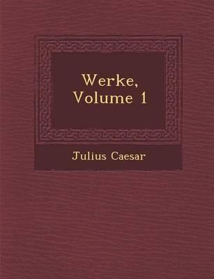 Werke, Volume 1 (Paperback)