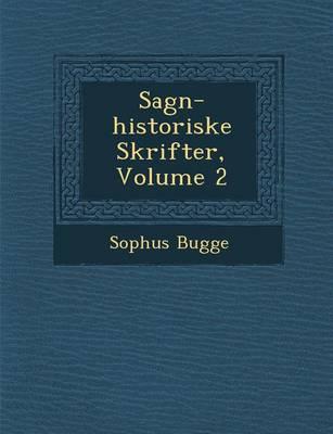 Sagn-Historiske Skrifter, Volume 2 (Paperback)