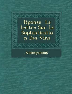 R Ponse La Lettre Sur La Sophistication Des Vins (Paperback)