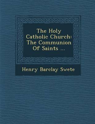 The Holy Catholic Church: The Communion of Saints (Paperback)