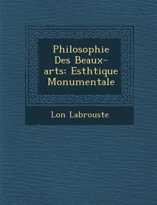 Philosophie Des Beaux-Arts: Esth Tique Monumentale (Paperback)