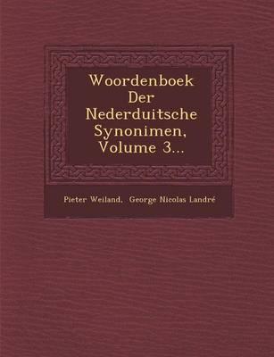 Woordenboek Der Nederduitsche Synonimen, Volume 3... (Paperback)