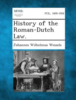 History of the Roman-Dutch Law (Paperback)