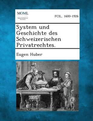 System Und Geschichte Des Schweizerischen Privatrechtes, Erster Band (1) (Paperback)