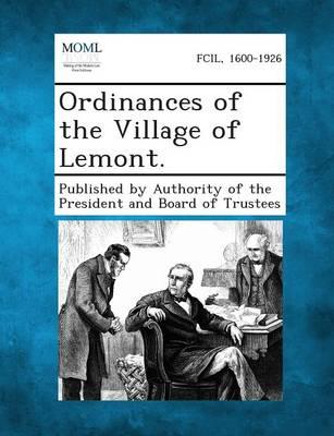 Ordinances of the Village of Lemont. (Paperback)