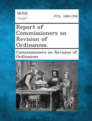 Report of Commissioners on Revision of Ordinances. (Paperback)