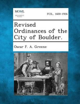 Revised Ordinances of the City of Boulder. (Paperback)