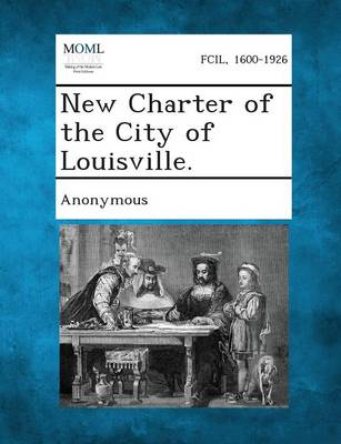 New Charter of the City of Louisville. (Paperback)
