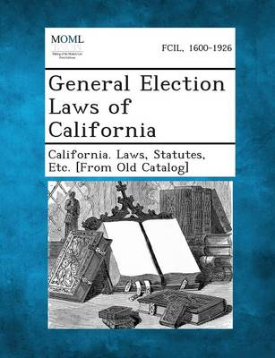 General Election Laws of California (Paperback)