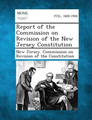 Report of the Commission on Revision of the New Jersey Constitution (Paperback)