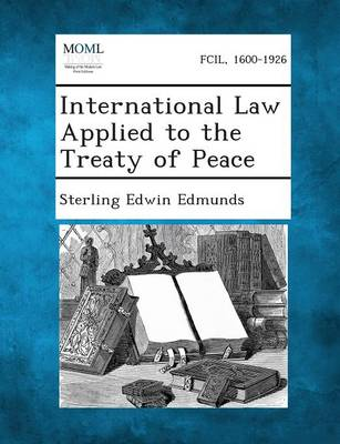 International Law Applied to the Treaty of Peace (Paperback)