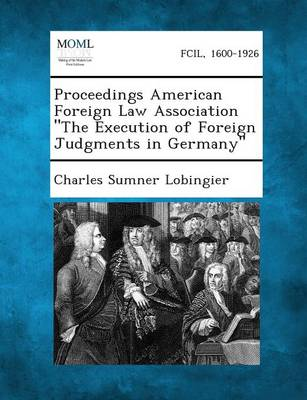 Proceedings American Foreign Law Association the Execution of Foreign Judgments in Germany (Paperback)