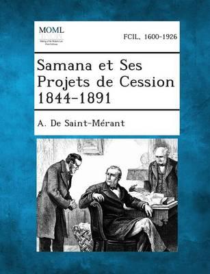 Samana Et Ses Projets de Cession 1844-1891 (Paperback)