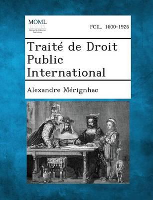 Traite de Droit Public International (Paperback)