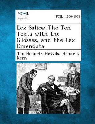 Lex Salica: The Ten Texts with the Glosses, and the Lex Emendata. (Paperback)