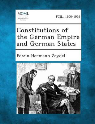 Constitutions of the German Empire and German States (Paperback)
