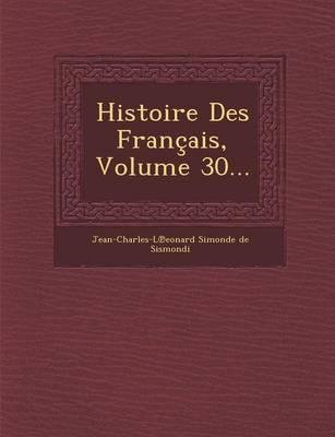 Histoire Des Francais, Volume 30... (Paperback)