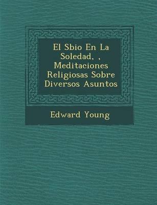 El S Bio En La Soledad, , Meditaciones Religiosas Sobre Diversos Asuntos (Paperback)