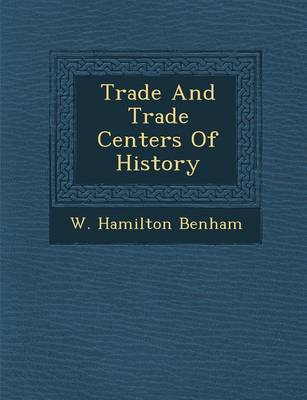 Trade and Trade Centers of History (Paperback)