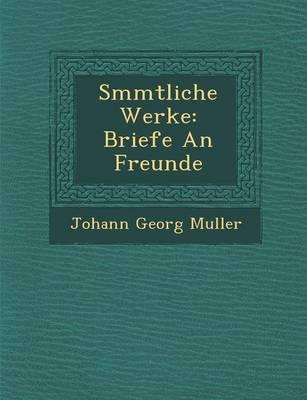 S Mmtliche Werke: Briefe an Freunde (Paperback)