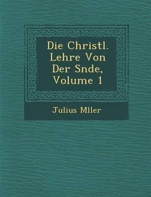 Die Christl. Lehre Von Der S Nde, Volume 1 (Paperback)