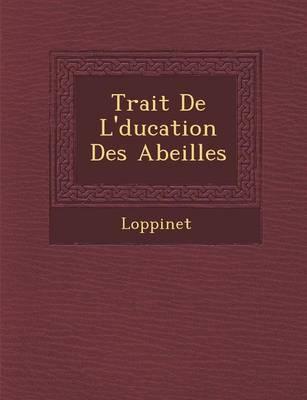 Trait de L' Ducation Des Abeilles (Paperback)