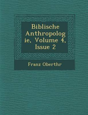 Biblische Anthropologie, Volume 4, Issue 2 (Paperback)