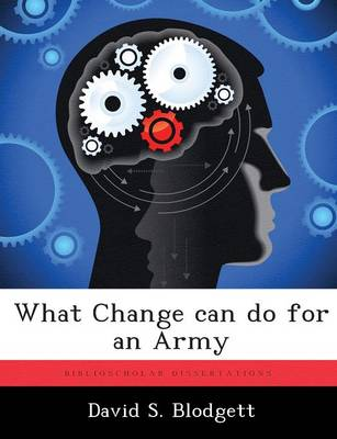 What Change Can Do for an Army (Paperback)