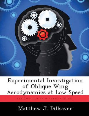 Experimental Investigation of Oblique Wing Aerodynamics at Low Speed (Paperback)