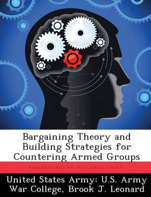 Bargaining Theory and Building Strategies for Countering Armed Groups (Paperback)