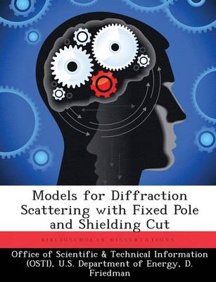 Models for Diffraction Scattering with Fixed Pole and Shielding Cut (Paperback)