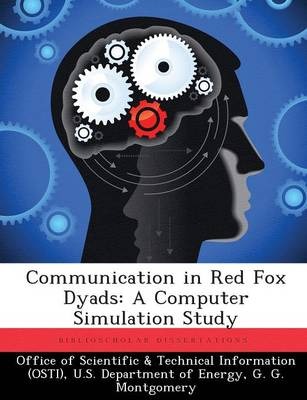 Communication in Red Fox Dyads: A Computer Simulation Study (Paperback)