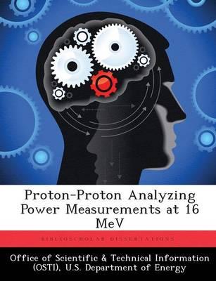 Proton-Proton Analyzing Power Measurements at 16 Mev (Paperback)