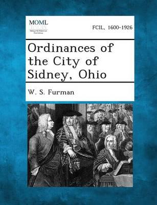 Ordinances of the City of Sidney, Ohio (Paperback)