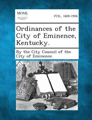 Ordinances of the City of Eminence, Kentucky. (Paperback)