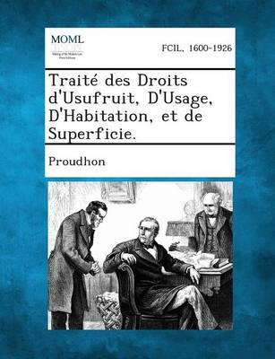 Traite Des Droits D'Usufruit, D'Usage, D'Habitation, Et de Superficie. (Paperback)