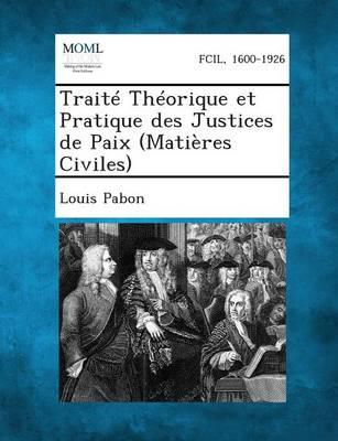 Traite Theorique Et Pratique Des Justices de Paix (Matieres Civiles) (Paperback)