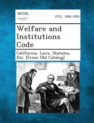 Welfare and Institutions Code (Paperback)