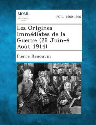 Les Origines Immediates de La Guerre (28 Juin-4 Aout 1914) (Paperback)