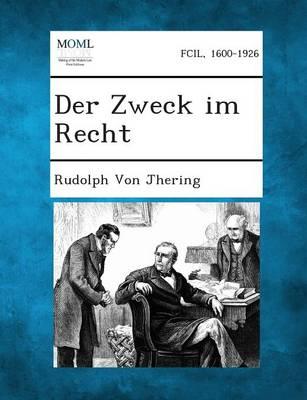 Der Zweck Im Recht (Paperback)
