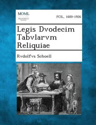 Legis Dvodecim Tabvlarvm Reliquiae (Paperback)