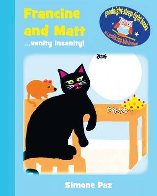 Francine and Matt: ...Vanity Insanity! - Goodnight-Sleep-Tight Books (Paperback)