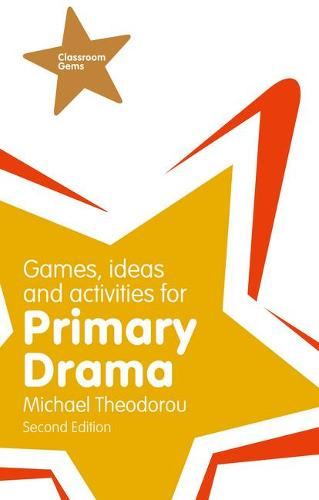 Games, Ideas and Activities for Primary Drama - Classroom Gems (Paperback)