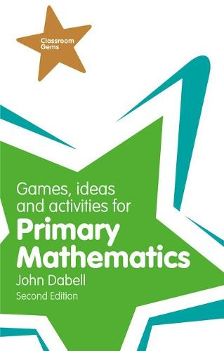 Games, Ideas and Activities for Primary Mathematics - Classroom Gems (Paperback)