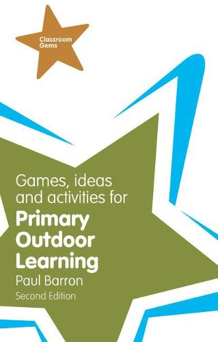 Games, Ideas and Activities for Primary Outdoor Learning - Classroom Gems (Paperback)