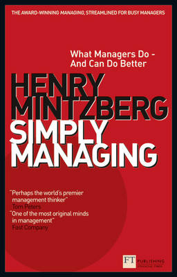 Simply Managing: What Managers Do - and Can Do Better - Financial Times Series (Paperback)