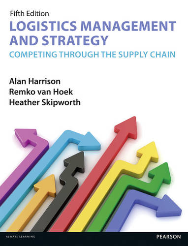 Logistics Management and Strategy 5th edition: Competing through the Supply Chain (Paperback)