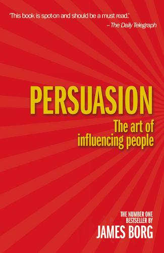 Persuasion 4th edn: The art of influencing people (Paperback)