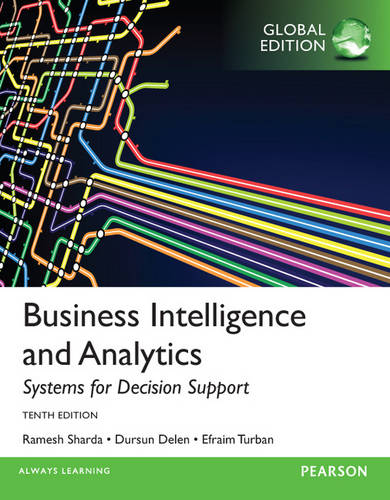 Business Intelligence and Analytics: Systems for Decision Support, Global Edition (Paperback)