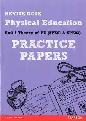 Revise GCSE Physical Education Practice Papers - REVISE Edexcel GCSE PE 09 (Paperback)